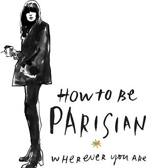 HOW TO BE PARISIAN WHEREVER YOU ARE 24€